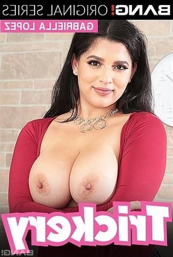 [Full HD] Trickery Gabriela Lopez - Gabriela Lopez - SiteRip-00:52:50   Big Boobs, Titty Fuck, Deep Throat - 2,4 GB