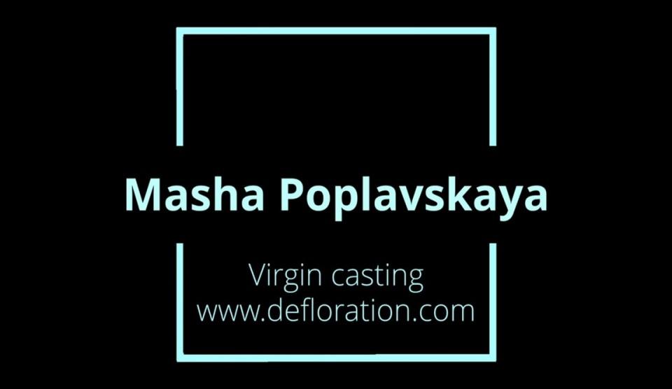 [Full HD] Masha Poplavskaya - Virgin Casting Mix - SiteRip-00:13:22 | Casting, Posing, Masturbation - 972,1 MB