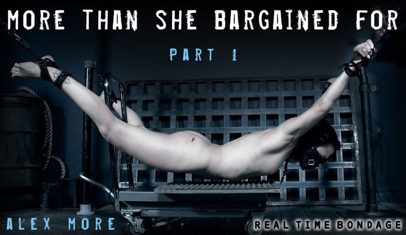 [HD] More Than She Bargained For Part 1 Alex More, OT - SiteRip-00:41:57 | Bondage, Humilation, BDSM, Torture - 2,2 GB