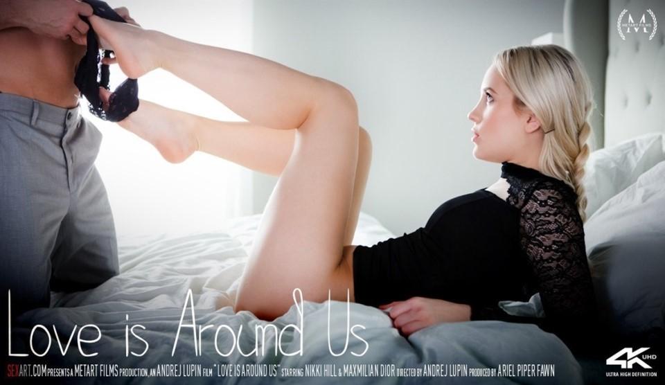 [Full HD] Nikki Hill &Amp; Maxmilian Dior - Love Is Around Us Nikki Hill - SiteRip-00:23:38 | All Sex, Cum Shot, Tattoo, Bedroom - 1,3 GB