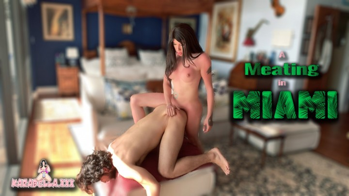 [Full HD] Karabella Xxx A Meating In Miami Karabella_XXX - ManyVids-00:13:45 | Creampie,Female Domination,Kink,Latina,Trans - 1,9 GB
