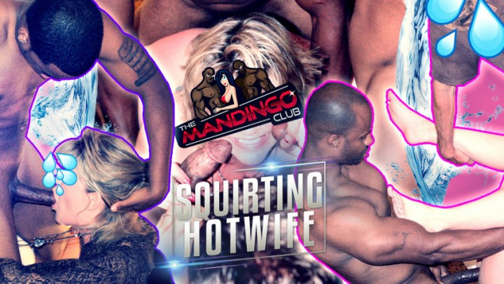 [HD] The Mandingo Club The Squirting Hotwife The MANDINGO Club - ManyVids-00:21:49   Bareback,Black Cock,Cuckolding,Hot Wives,Squirting - 1,6 GB
