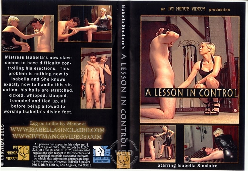 [SD] A Lesson In Control Isabella Sinclaire - Ivy Manor Videos-00:52:20 | Bondage, Spanking, Submales, FemDom, Ballbusting, BDSM, Amateur, Sadism, Ball Stretching - 809,4 MB