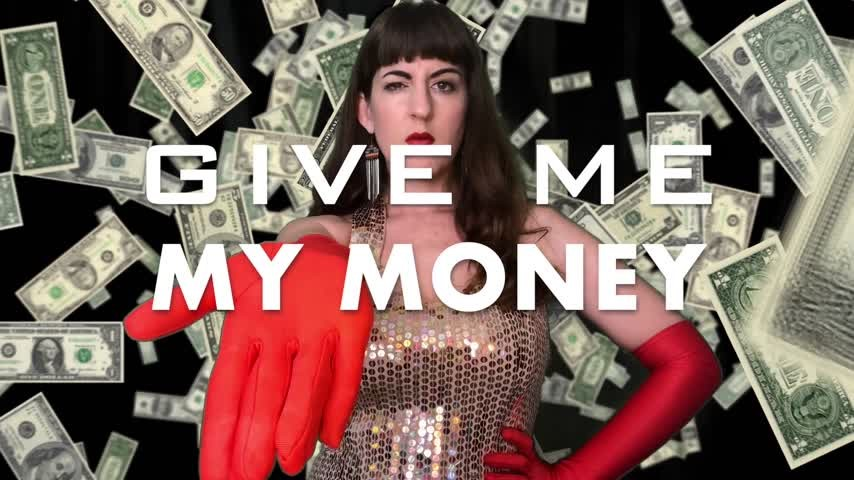 [Full HD] Dommetomorrow Give Me My Money DommeTomorrow - ManyVids-00:11:04 | Finance,Financial Domination,Money Fetish,Shopping Slaves,Slave Training - 778 MB