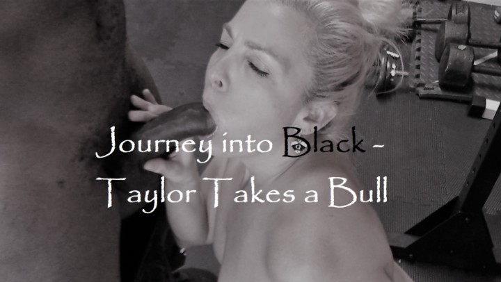 [Full HD] Taylor Leigh Journey Into Black Taylor Takes A Bull Taylor Leigh - ManyVids-00:19:55 | Black Cock,Cheating Wife,Hot Wives,Interracial,MILF - 1,7 GB
