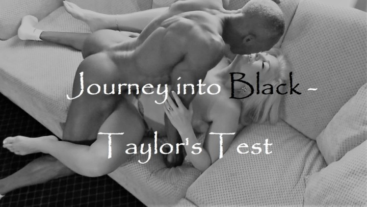 [Full HD] Taylor Leigh Journey Into Black Taylors Test Taylor Leigh - ManyVids-00:25:54 | MILF,Hot Wives,Cheating Wife,Black Cock,Slut Training - 1,4 GB