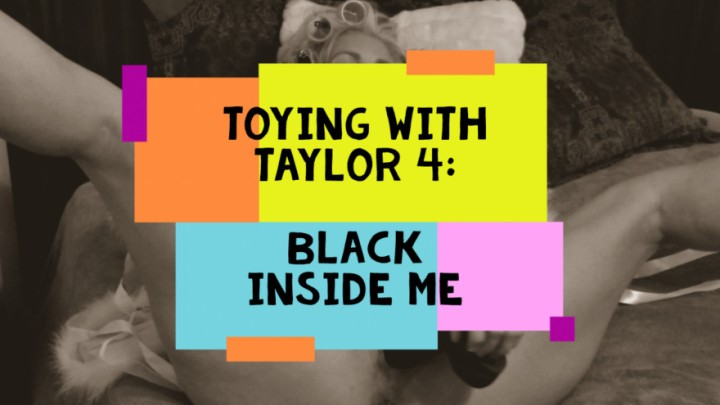 [Full HD] Taylor Leigh Toying W Taylor Vol4 Black Inside Me Taylor Leigh - ManyVids-00:09:17 | MILF,Hot Wives,Black Cock,Dildo Fucking,BBC - 405,8 MB