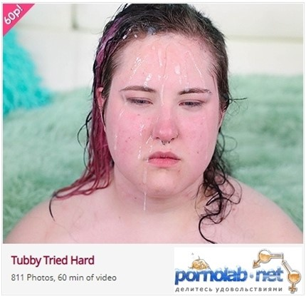 [Full HD] Tubby Tried Hard Tubby Tried Hard - SiteRip-01:00:55 | Vomit, Oral, Pissing, ThroatFuck, Bbw, Anal, Facial, Humiliation, Blowjobs - 3,5 GB