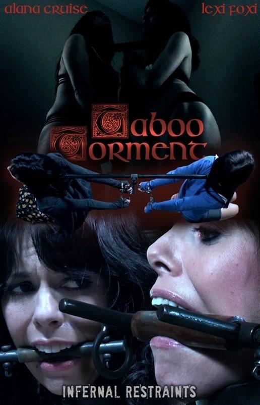 [HD] Alana Cruise & Lexi Foxy. Taboo Torment Alana Cruise, Lexi Foxy - InfernalRestraints-00:48:29 | Torture, Humiliation, BDSM, Ass Licking, Metal Bondage, Whipping - 2,6 GB