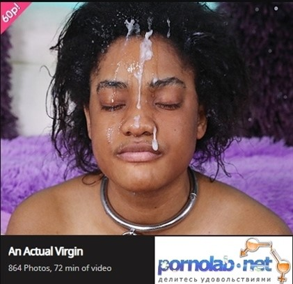 [Full HD] An Actual Virgin An Actual Virgin - SiteRip-01:12:33 | Cumshot, Bbw, Blowjob, Puke, Deep Throat, Humilation, Verbal Abuse, Slapping, Pissing, Rough Sex, Doggy - 3,3 GB