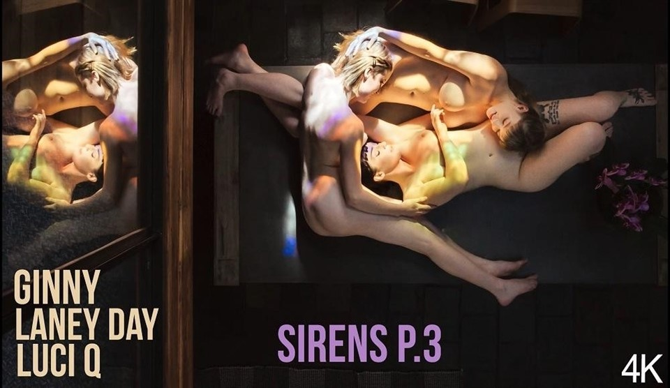 Ginny, Laney Day & Luci Q - Sirens Pt. 3
