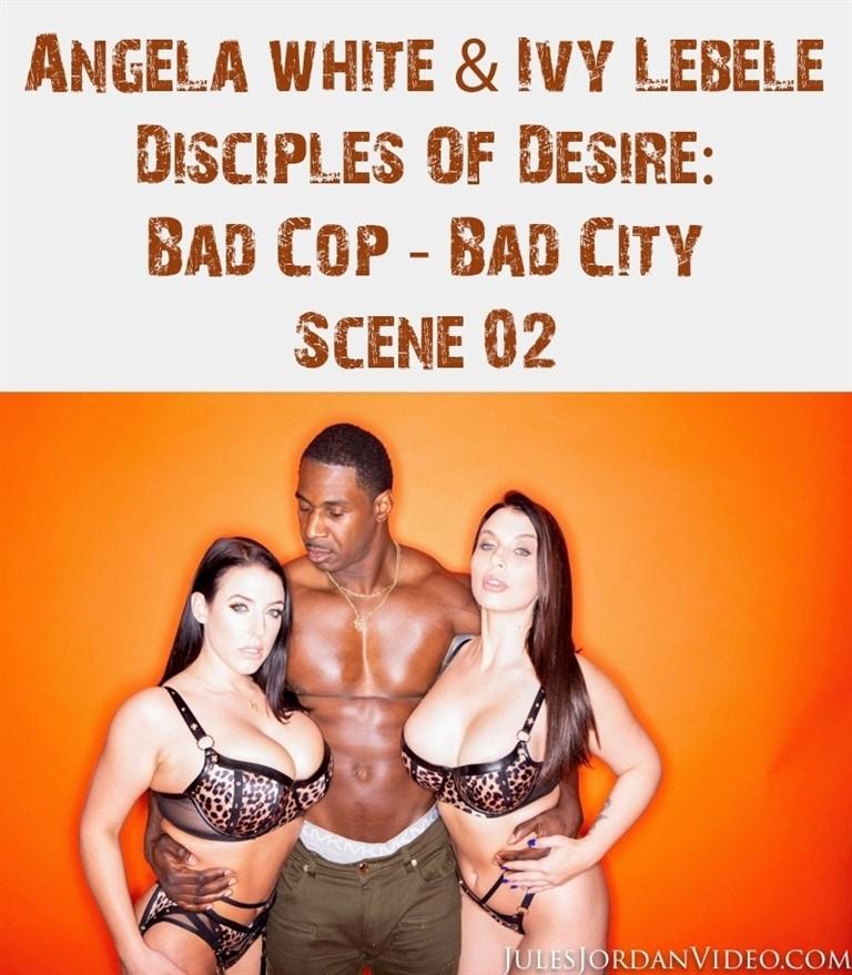[HD] Angela White &Amp; Ivy Lebelle Bad Cop Bad City Mix - SiteRip-00:39:01 | Hardcore, Big Tits, PAWG, Interracial, All Sex, Deepthroat, Blowjob, Threesome, IR - 584 MB