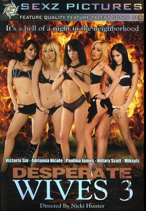 [LQ] Desperate Wives 3 Vip-Pussy.Com Hillary Scott, Mikayla, Adrianna Nicole, Victoria Sin, Paulina James - Sex Z Pictures-02:20:45 | Toy, Anal, Oral, All Sex, DP - 1,7 GB