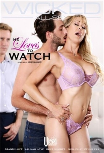 [LQ] He Loves To Watch Vip-Pussy.Com Brandi Love, India Summer, Nina Elle, Penny Pax, Aaliyah Love. - Wicked Pictures-01:59:32   Mature, Hotwife, All Sex, Wives - 1,2 GB