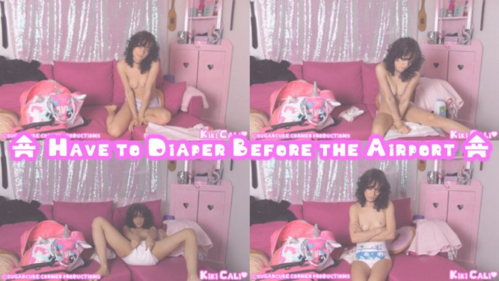 [HD] Kiki Cali Have To Diaper Before The Airport Kiki Cali - ManyVids-00:07:39 | Adult Babies, Diaper, Diaper Fetish, Age Play, Age Regression - 668,2 MB