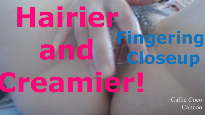 [Full HD] callie coco hairier and creamier fingering closeup Callie Coco - ManyVids-00:10:42 | Hairy Bush,Hairy,Wet & Messy,Edging Games,Extreme Close-ups - 319,5 MB