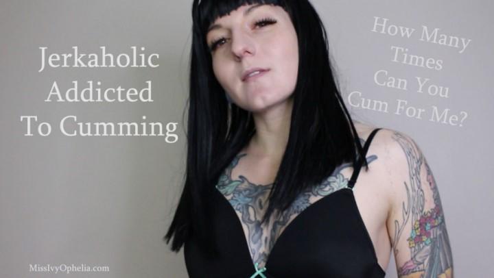 [Full HD] Missivyophelia Jerkaholic Addicted To Cumming MissIvyOphelia - ManyVids-00:08:59 | Kink,Love Addiction,Jerk Off Instruction,Femdom,Challenges - 602 MB