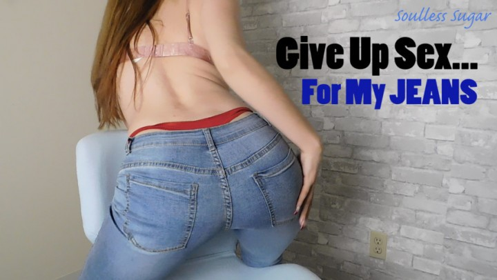 [HD] Soullesssugar Give Up Sex For My Jeans SoullessSugar - ManyVids-00:08:56 | Jeans Fetish,Ass Fetish,Ass Worship,Female Domination,Tease &Amp;Amp; Denial - 398,8 MB